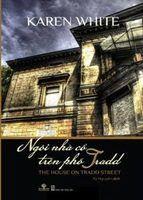 Ngôi Nhà Cổ Trên Phố Tradd - Karen White