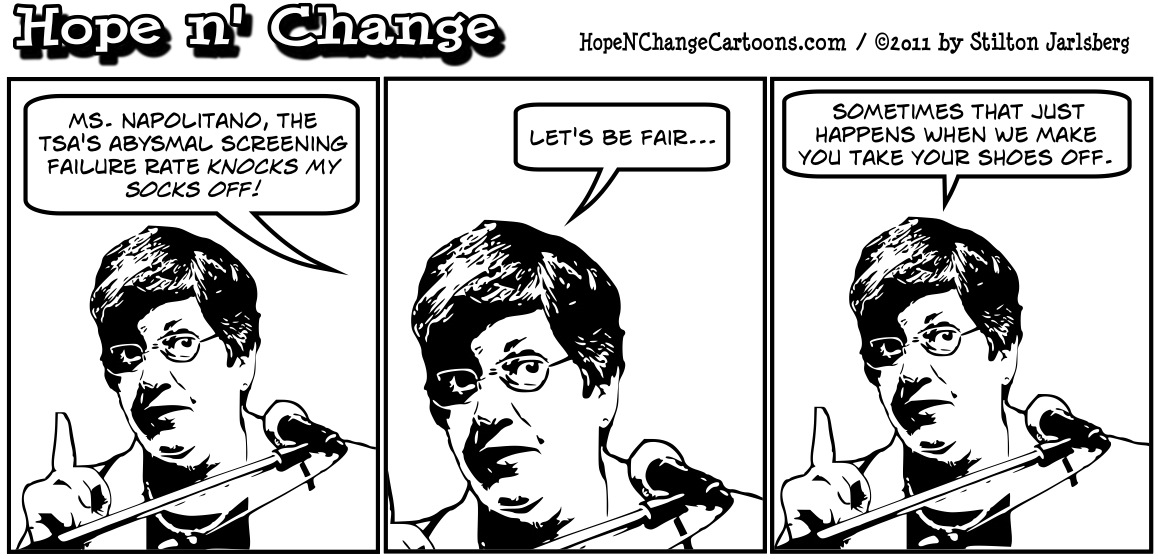 Janet Napolitano is in hot seat after study shows that TSA screening is a dismal failure, hopenchange, hope n' change, hope and change, stilton jarlsberg, political cartoon, tea party