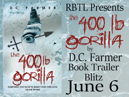 {Book Blitz} the 400lb gorilla by D.C. Farmer -- with trailer!