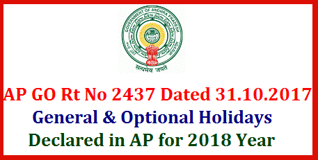 AP GO Rt 2437 General and Optionall Holidays of 2018 Declared in Andhra Pradesh  HOLIDAYS –General holidays and Optional Holidays for the year 2018 – Declared.