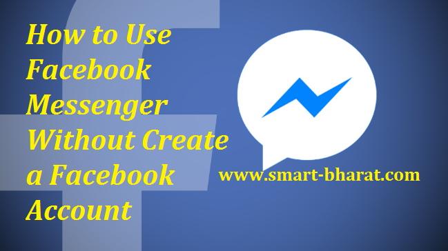 How to Use Facebook Messenger Without   Create  a  Facebook Account