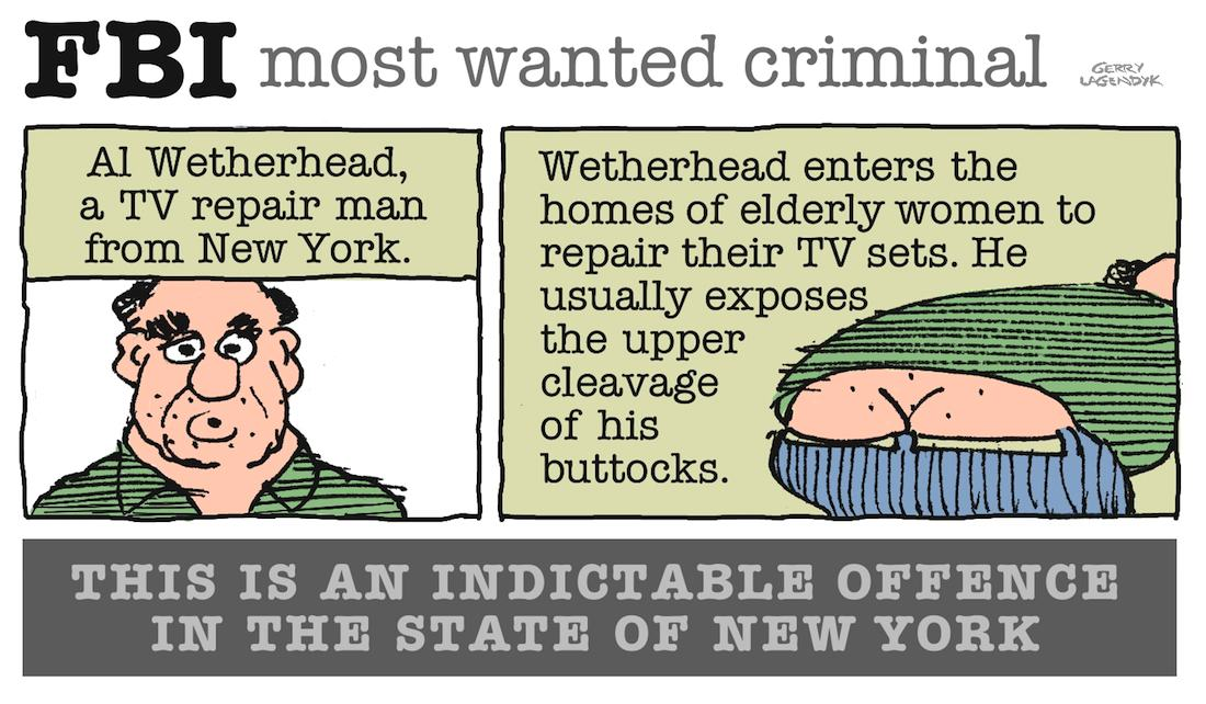 Gerry Lagendyk cartoon FBI Most Wanted, about butt cracks
