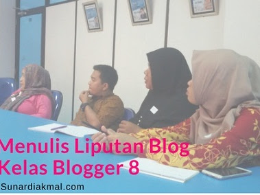 Belajar Menulis Liputan Blog di Kelas Blogger 8