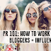 PR 101: HOW TO WORK WITH BLOGGERS + INFLUENCERS