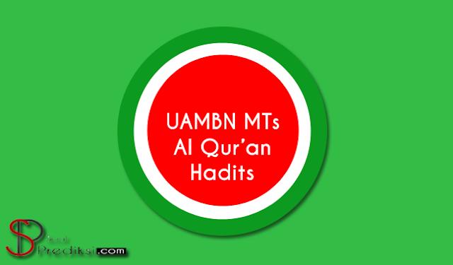 Soal UAMBN Al-Qur'an Hadits MTs