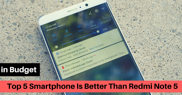 Top 5 Smartphone Is Better Than Redmi Note 5 in Budget - Mystery Techs
