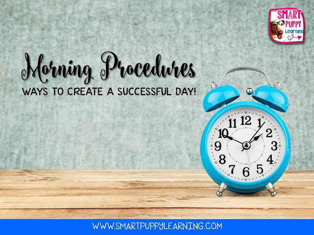 morning procedures for a successful day of teaching in the classroom