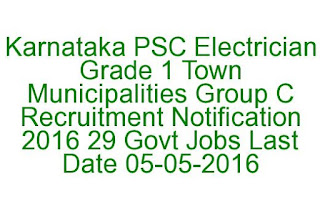 Karnataka PSC Electrician Grade 1 Town Municipalities Group C Recruitment 2016 29 Govt Jobs Last Date 05-05-2016