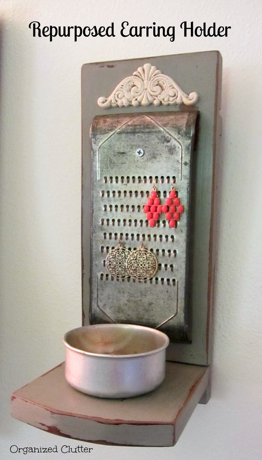 Repurposed Grater Earring Holder www.organizedclutterqueen.blogspot.com