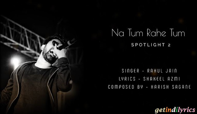 Na Tum Rahe Tum Song Lyrics with English Translation and real meaning