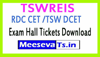TSWREIS RDC CET /TSW DCET Exam Hall Tickets Download  2017
