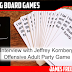 Interview with Jeffrey Kornberg - Offensive Adult Party Game Kickstarter