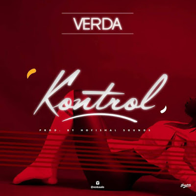 Fresh Music Update: VERDA - KONTROL | Download Mp4 Quality