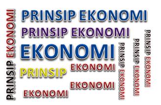 Pengertian Prinsip Dasar ekonomi