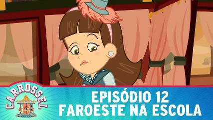 CARROSSEL EM DESENHO ANIMADO EPISÓDIO 12 - Faroeste na Escola