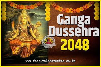2048 Ganga Dussehra Pooja Date and Time, 2048 Ganga Dussehra Calendar