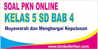 Kali ini  menyajikan latihan soall berbentuk online utk memudahkan putra Soal PKN Online Kelas 5 SD Bab 4 Musyawarah Dan Menghargai Keputusan - Langsung Ada Nilainya