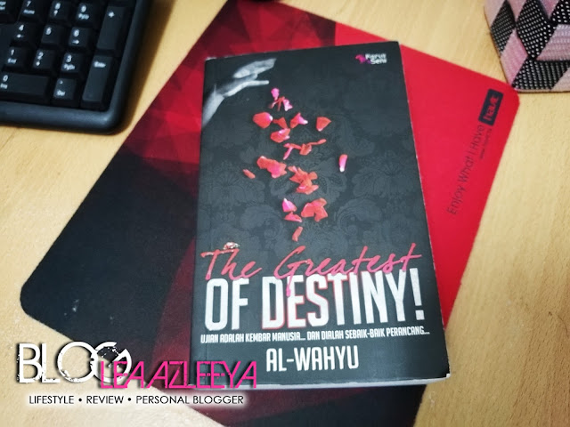 Review Novel  |  The Greatest Of Destiny! By Al-Wahyu
