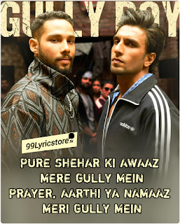 Gully Boy: Mere Gully Mein Lyrics – Ranveer Singh & Alia Bhatt | DIVINE | Naezy | Zoya Akhtar, mere gully mein lyrics Ranveer Singh, latest rap song mere gully mein Lyrics