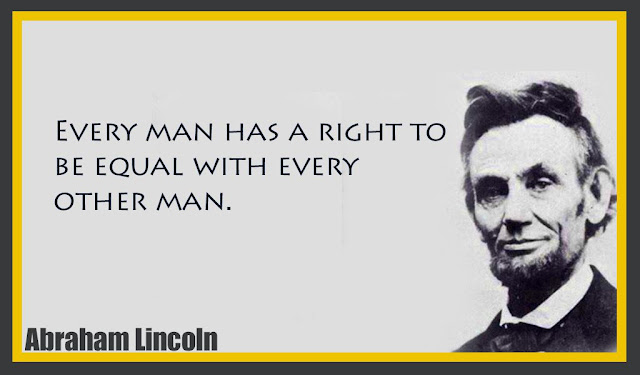 Every man has a right to be equal with every other man Abraham Lincoln quotes