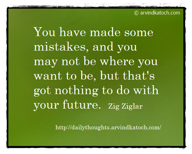 Daily Thought, Quote, Mistakes, Zig Ziglar, future,