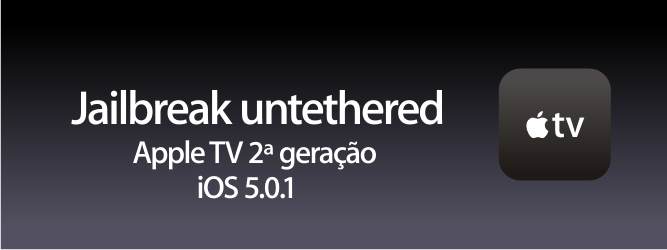 Jailbreak untethered - Apple TV