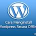 Cara Menginstall Wordpress Secara Offline