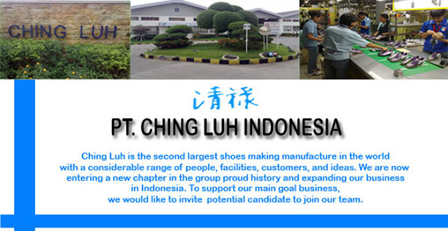 Lowongan Kerja Terbaru 2018 PT Ching Luh Indonesia Lulusan D3 & S1 Jobs Warehouse Management, Environment Officer, People Development Officer, HR Adminitrasi, Staff Accounting, Etc