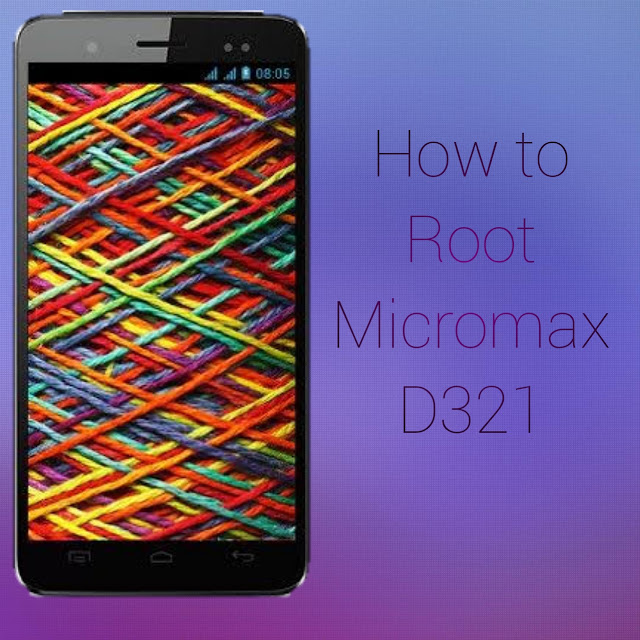 How To Root Micromax D321