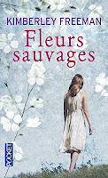 http://lachroniquedespassions.blogspot.fr/2016/06/fleurs-sauvages-de-kimberley-freeman.html
