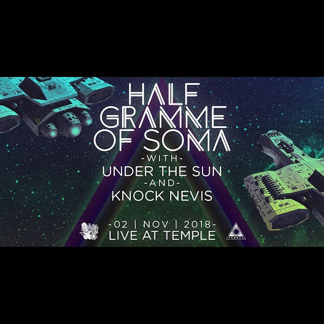 [News] HALF Gramme of SOMA, Under the Sun, Knock Nevis, live [2.Nov.'18]