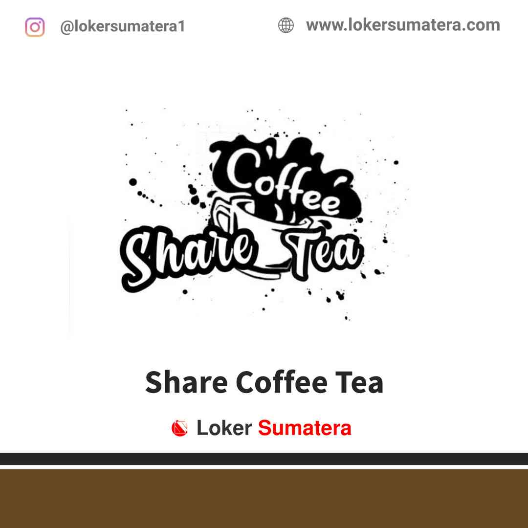 Lowongan Kerja Banda Aceh, Share Coffee Tea Juli 2021