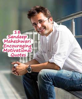 18 Sandeep Maheshwari Encouraging Motivational Quotes, Sandeep Maheshwari Inspirational Quotes, Sandeep Maheshwari Motivational Quotes, sandeep maheshwari quotes,
