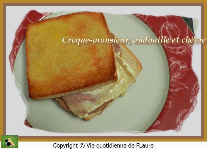 Vie quotidienne de FLaure: Croque-monsieur, andouille et chèvre