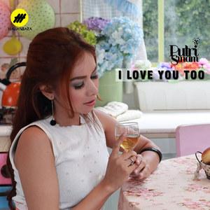 Putri Sinam - I Love You Too