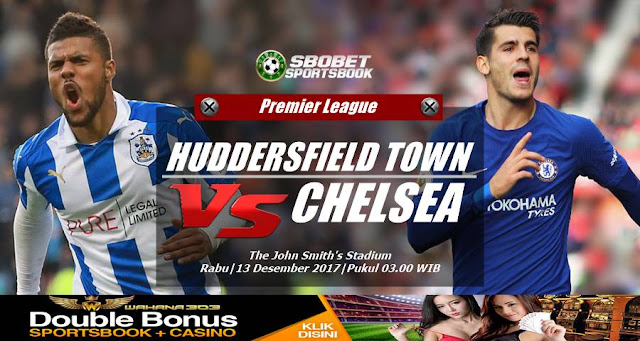 Prediksi Bola Huddersfield Town vs Chelsea 13 desember 2017