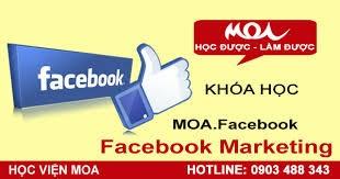 Khóa học Facebook Marketing tại MOA siêu hiệu quả