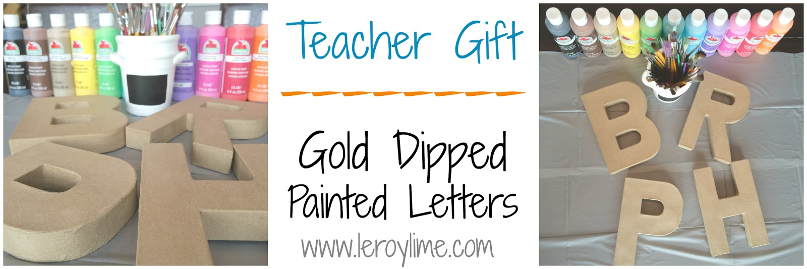 Leroylime gold dipped painted letters teacher gift i picked up the letters from a craft store they are lightweight and made of hollow cardboard the paint i had on handjust pulled out the colors and let spiritdancerdesigns Image collections