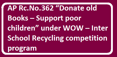 "AP Rc.No.36""Donate old Books – Support poor children"" under WOW – Inter School Recycling competition program/2016/04/ap-rcno36donate-old-books-support-poor-childreb-inter-school-recycling-competition-program.html"