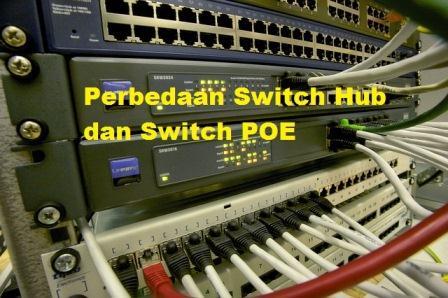 Perbedaan switch POE dengan switch Hub