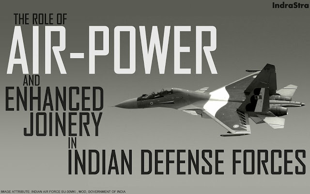 OPINION | The Role of Air-power and Enhanced Joinery in Indian Defense Forces