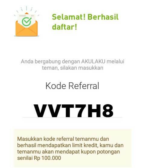 Ketika Anda berhasil mendaftar Akulaku, maka Anda disuruh memasukkan Kode Refferal, Silahkan masukkan VVT7H8.