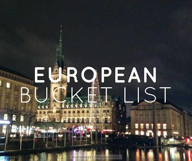 European bucket list, what's on yours?