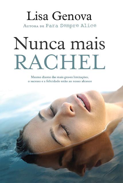 Nunca mais Rachel - Lisa Genova