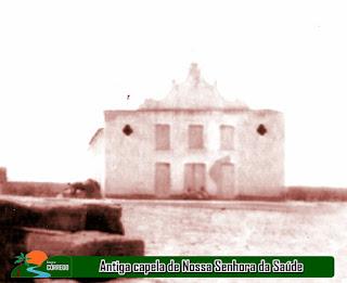 NOSSA HISTÓRIA - A capela de Nossa Senhora da Saúde