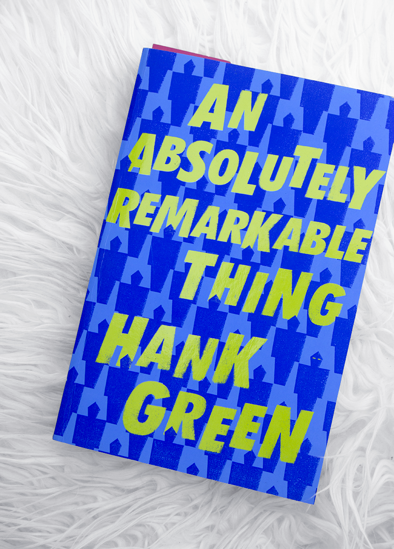 An Absolutely Remarkable Thing by Hank Green - Book review flatlay