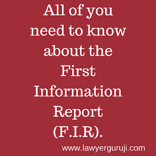 All of you need to know about the First Information Report (F.I.R).