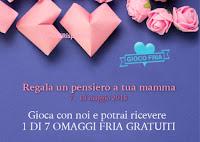 Logo Fria ''Regala un pensiero a tua mamma'' e vinci gratis un omaggio gratuito