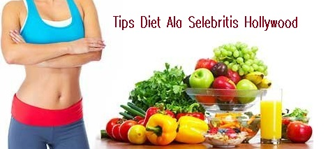 Tips Diet Ala Selebritis Hollywood