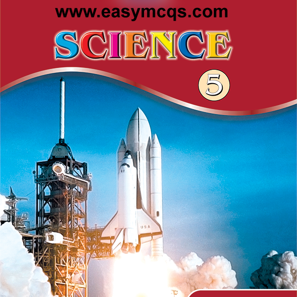 5th Class General Science All Chapter Notes In PDF - Easy MCQs